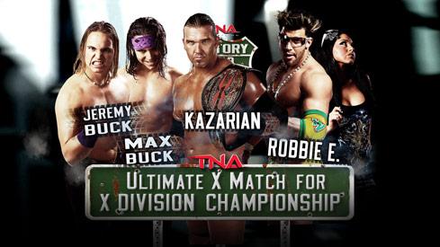 Ultimate X Match for the TNA X-Division Title: Kazarian vs. Max Buck vs. Jeremy Buck vs. Robbie E