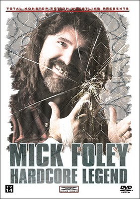 Mick Foley: Hardcore Legend (TNA Home Video)