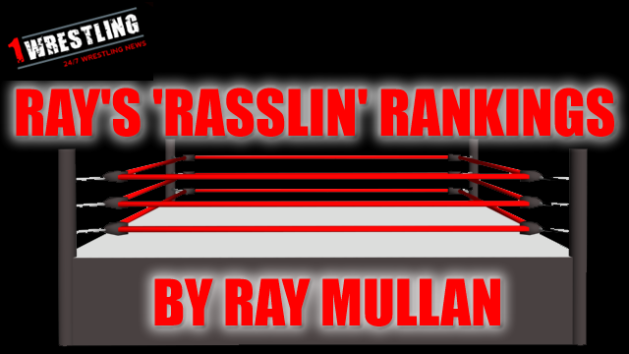 Ray's 'Rasslin' Rankings: Exclusive new feature at 1Wrestling.com